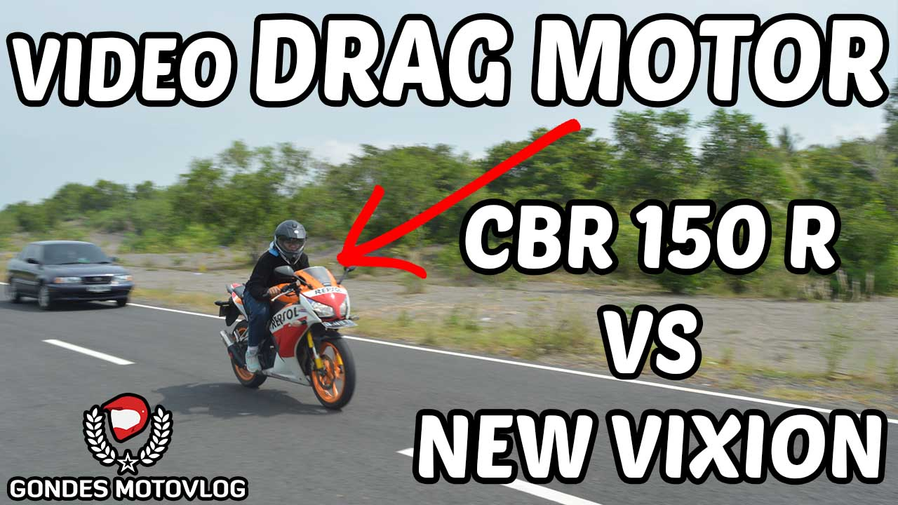 Video Drag New Vixion VS Honda CBR 150 R